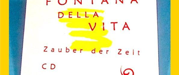 Fontana della Vita – Zauber der Zeit (CD)