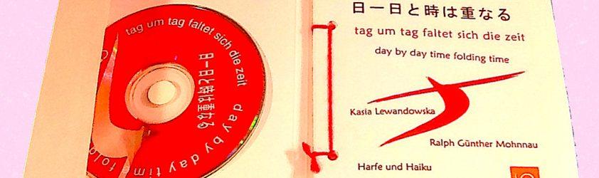 tag um tag faltet sich die zeit – Harfe und Haiku (CD)